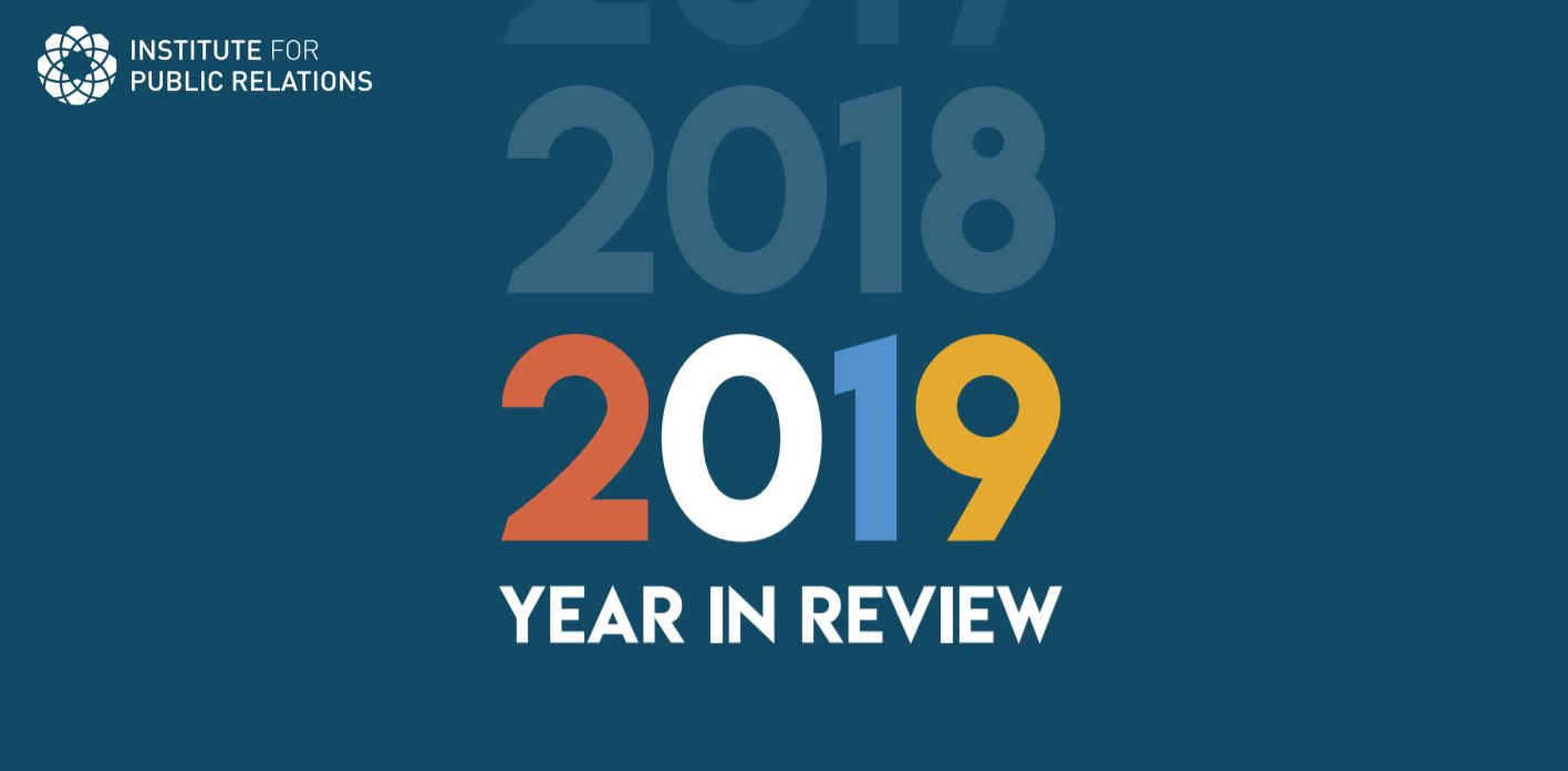 The Institute for Public Relations presented: 2019 Year in Review