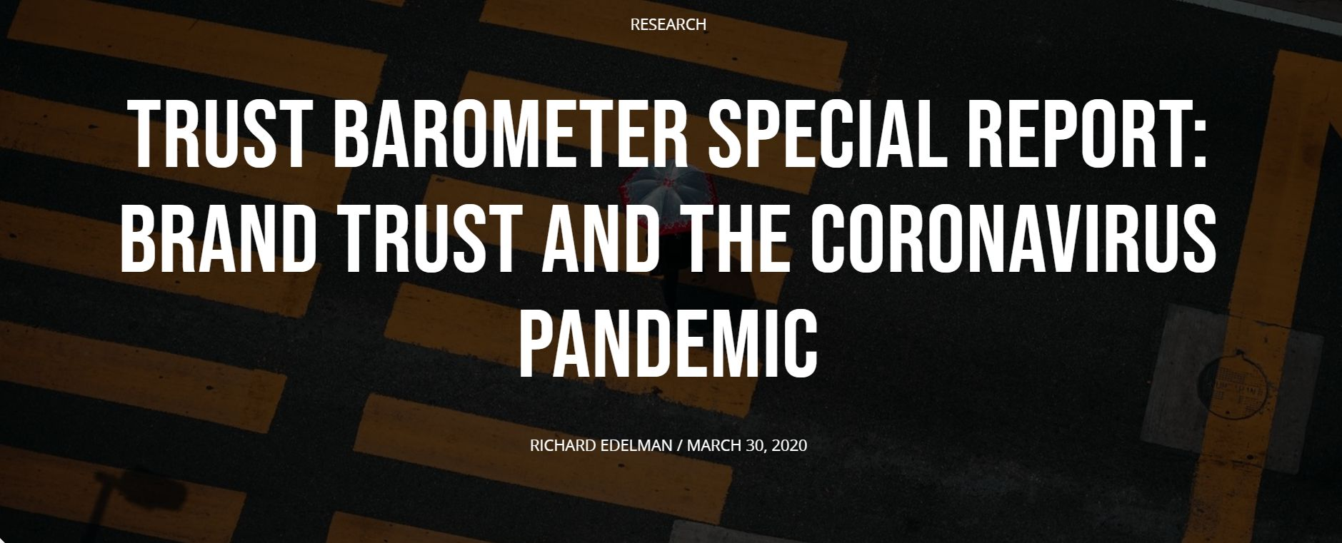 The editor of eCCO Magazine would like to draw readers' attention to the study made by Edelman and published by the IPR Research letter: Edelman Trust Barometer Special Report: Brand Trust and the Coronavirus Pandemic